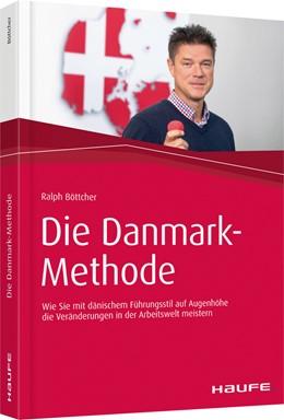 Abbildung von Böttcher | Die Danmark-Methode | 2019 | Wie Sie mit dänischem Führungs...