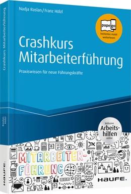 Abbildung von Raslan / Hölzl | Crashkurs Mitarbeiterführung | 2019 | Praxiswissen für neue Führungs...