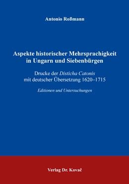 Abbildung von Roßmann | Aspekte historischer Mehrsprachigkeit in Ungarn und Siebenbürgen | 1. Auflage | 2018 | 77 | beck-shop.de