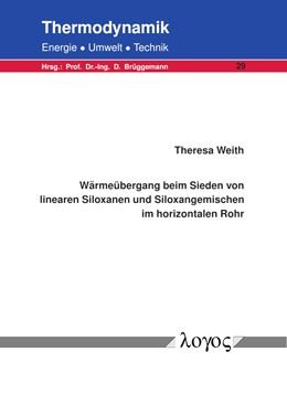 Abbildung von Weith | Wärmeübergang beim Sieden von linearen Siloxanen und Siloxangemischen im horizontalen Rohr | 1. Auflage | 2018 | 29 | beck-shop.de