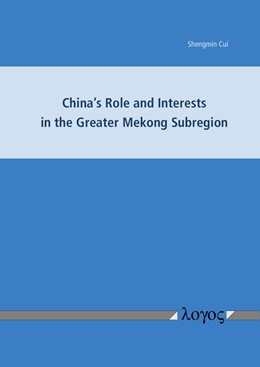 Abbildung von Cui | China's Role and Interests in the Greater Mekong Subregion | 1. Auflage | 2018 | beck-shop.de