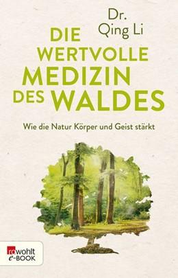 Abbildung von Qing Li | Die wertvolle Medizin des Waldes | 1. Auflage | 2018 | beck-shop.de