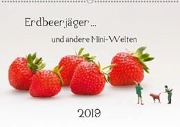 Abbildung von Bogumil | Erdbeerjäger ... und andere Mini-Welten (Wandkalender 2019 DIN A2 quer) | 2. Edition 2018 | 2018 | Skurrile Situationen im Maßsta...