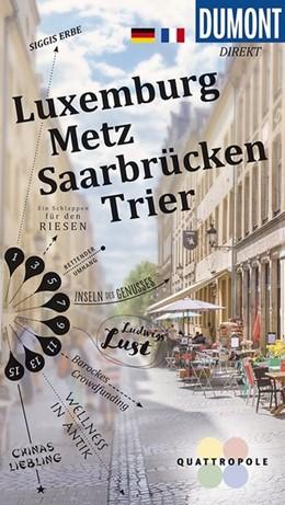 Abbildung von DuMont direkt Reiseführer Luxemburg, Metz, Saarbrücken, Trier | 1. Auflage | 2018 | beck-shop.de