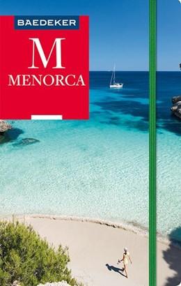 Abbildung von Schmidt / Eisenschmid | Baedeker Reiseführer Menorca | 7., völlig überarbeitete und neu gestaltete Auflage | 2018 | mit praktischer Karte EASY ZIP