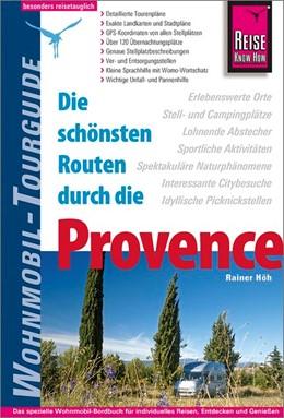 Abbildung von Höh   Reise Know-How Wohnmobil-Tourguide Provence   6., neu bearbeitete und aktualisierte Auflage   2018   Die schönsten Routen