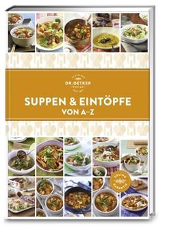 Abbildung von Suppen und Eintöpfe von A-Z | 1. Auflage | 2018 | beck-shop.de