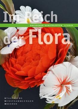 Abbildung von Dresdener Kunstblätter | 2018 | 2/2018 - Im Reich der Flora
