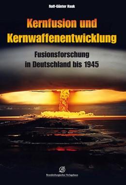 Abbildung von Hauk   Kernfusion und Kernwaffenentwicklung   1. Auflage   2019   beck-shop.de