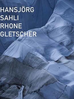 Abbildung von Sahli | RHONE GLETSCHER | 1. Auflage | 2018 | beck-shop.de