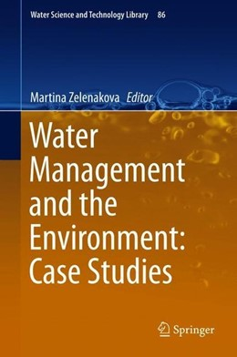 Abbildung von Zelenakova | Water Management and the Environment: Case Studies | 1st ed. 2018 | 2018