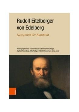 Abbildung von Rosenberg / Rüdiger | Rudolf Eitelberger von Edelberg | 1. Auflage | 2019 | beck-shop.de