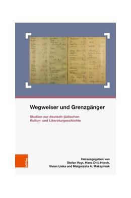 Abbildung von Maksymiak / Liska / Horch / Vogt   Wegweiser und Grenzgänger   2018   Studien zur deutsch-jüdischen ...