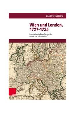 Abbildung von Backerra | Wien und London, 1727-1735 | 1. Auflage | 2018 | beck-shop.de