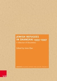 Jewish Refugees in Shanghai 1933-1947 | Eber, 2018 | Buch (Cover)