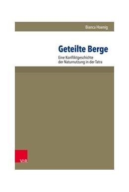 Abbildung von Hoenig | Geteilte Berge | 2018 | Eine Konfliktgeschichte der Na...