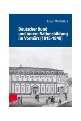 Abbildung von Müller | Deutscher Bund und innere Nationsbildung im Vormärz (1815-1848) | 2018