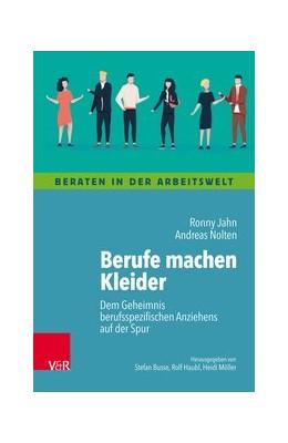 Abbildung von Jahn / Nolten | Berufe machen Kleider | 1. Auflage | 2018 | beck-shop.de