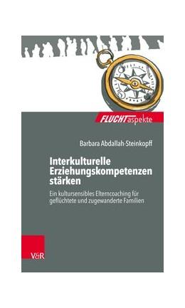 Abbildung von Abdallah-Steinkopff | Interkulturelle Erziehungskompetenzen stärken | 2018 | Ein kultursensibles Elterncoac...