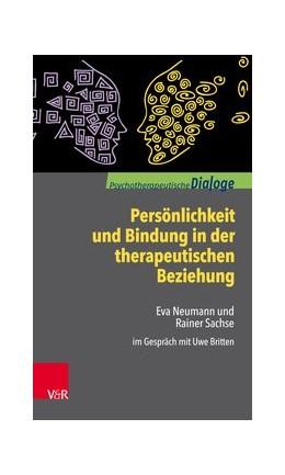 Abbildung von Sachse / Neumann   Persönlichkeit und Bindung in der therapeutischen Beziehung   1. Auflage   2018   beck-shop.de