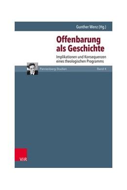 Abbildung von Wenz | Offenbarung als Geschichte | 1. Auflage | 2018 | beck-shop.de