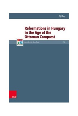 Abbildung von Ács | Reformations in Hungary in the Age of the Ottoman Conquest | 2019