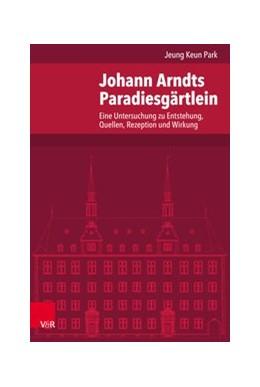 Abbildung von Park | Johann Arndts Paradiesgärtlein | 1. Auflage | 2018 | beck-shop.de