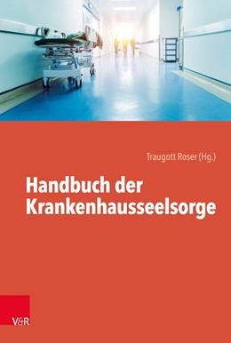 Abbildung von Roser | Handbuch der Krankenhausseelsorge | 5. Auflage | 2019 | beck-shop.de