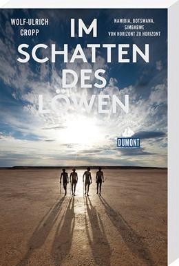 Abbildung von Cropp   Im Schatten des Löwen (DuMont Reiseabenteuer)   1. Auflage   2018   beck-shop.de