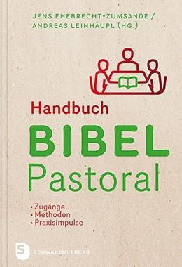 Abbildung von Ehebrecht-Zumsande / Leinhäupl | Handbuch Bibel-Pastoral | 1. Auflage | 2018 | beck-shop.de