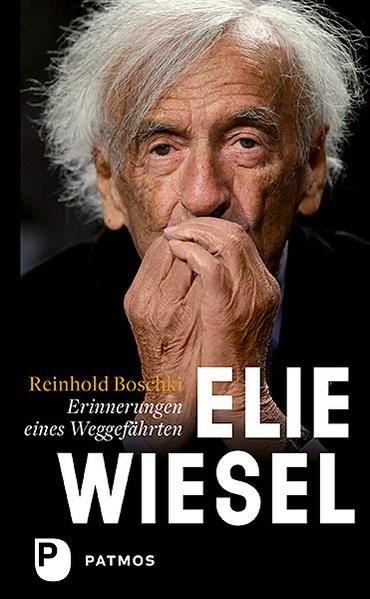 Elie Wiesel - ein Leben gegen das Vergessen | Boschki, 2018 | Buch (Cover)