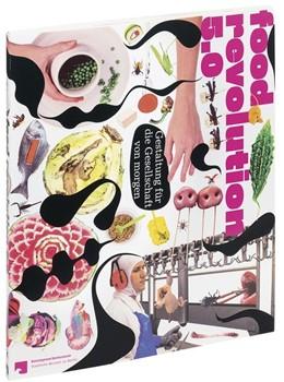 Abbildung von Kunstgewerbemuseum - Staatliche Museen zu Berlin | Food Revolution 5.0 / Band 2 | 1. Auflage | 2018 | beck-shop.de