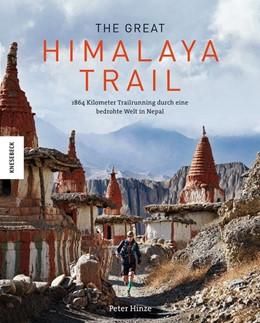Abbildung von Hinze | The Great Himalaya Trail | 2018 | 1864 Kilometer Trailrunning du...