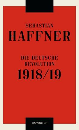 Abbildung von Haffner   Die deutsche Revolution 1918/19   1. Auflage   2018   beck-shop.de