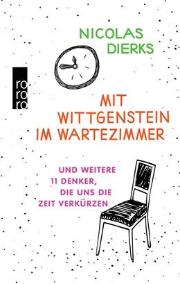 Abbildung von Dierks   Mit Wittgenstein im Wartezimmer   2019   und weitere 11 Denker, die uns...