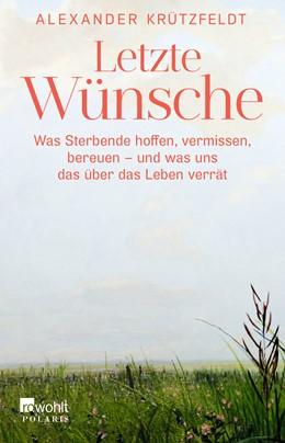 Abbildung von Krützfeldt | Letzte Wünsche | 1. Auflage | 2018 | beck-shop.de