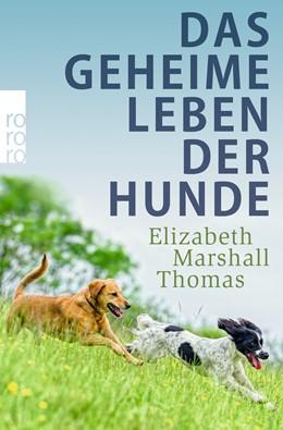 Abbildung von Marshall Thomas | Das geheime Leben der Hunde | 2018