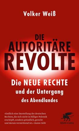 Abbildung von Weiß | Die autoritäre Revolte | 1. Auflage | 2018 | beck-shop.de