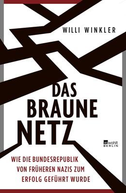 Abbildung von Winkler   Das braune Netz   Neuauflage, Nachdruck   2019   Wie die Bundesrepublik von frü...