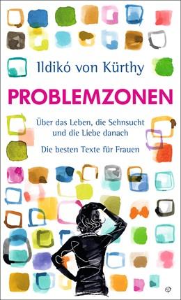 Abbildung von Kürthy   Problemzonen   1. Auflage   2018   beck-shop.de