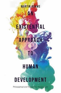 Abbildung von Adams | An Existential Approach to Human Development | 1st ed. 2018 | 2018 | Philosophical and Therapeutic ...