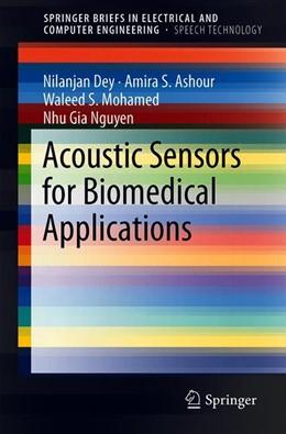 Abbildung von Dey / Ashour / Mohamed | Acoustic Sensors for Biomedical Applications | 1st ed. 2019 | 2018