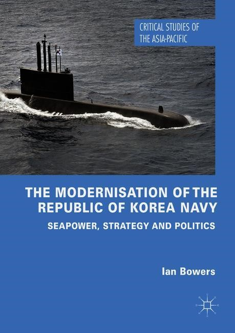 Abbildung von Bowers | The Modernisation of the Republic of Korea Navy | 1st ed. 2019 | 2018