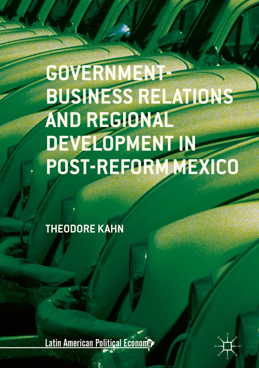 Government-Business Relations and Regional Development in Post-Reform Mexico | Kahn | 1st ed. 2019, 2018 | Buch (Cover)