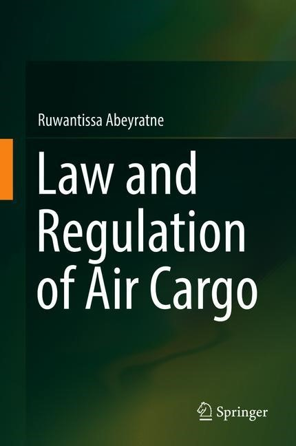 Law and Regulation of Air Cargo | Abeyratne | 1st ed. 2018, 2018 | Buch (Cover)