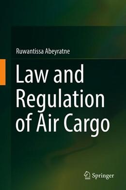 Abbildung von Abeyratne | Law and Regulation of Air Cargo | 1st ed. 2018 | 2018
