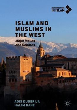 Abbildung von Duderija / Rane | Islam and Muslims in the West | 1. Auflage | 2018 | beck-shop.de