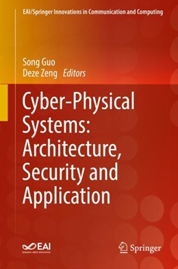 Abbildung von Guo / Zeng | Cyber-Physical Systems: Architecture, Security and Application | 1. Auflage | 2018 | beck-shop.de