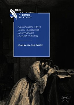 Abbildung von Maciulewicz | Representations of Book Culture in Eighteenth-Century English Imaginative Writing | 1. Auflage | 2018 | beck-shop.de