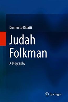 Abbildung von Ribatti   Judah Folkman   1st ed. 2018   2018   A Biography